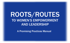 Roots/Routes to Women's Leadership and Empowerment